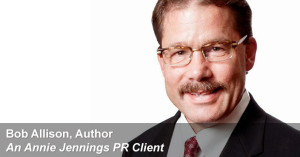 Real Publicity Success Story With Bob Allison, Author