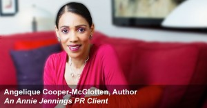Real Publicity Book Promotion Success Story With Angelique Cooper-McGloten