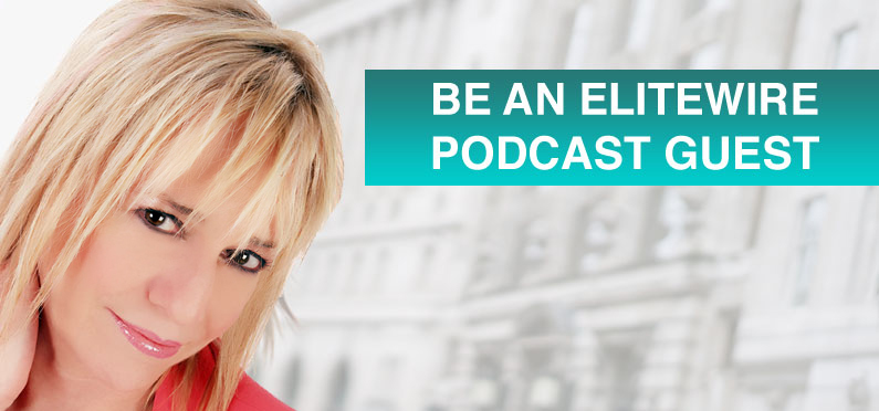Be an EliteWire Podcast Publicity Guest
