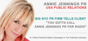 "Big NYC PR Firm Tells Client ""You Gotta Call Annie Jennings PR For Radio"""